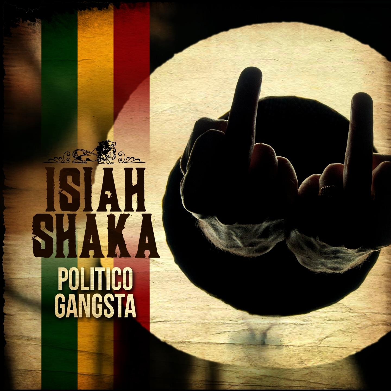 Isiah Shaka « Politico Gangsta »