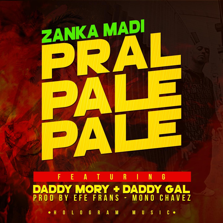 Zanka Madi « Pral pale pale » feat. Daddy Mory & Daddy Gal