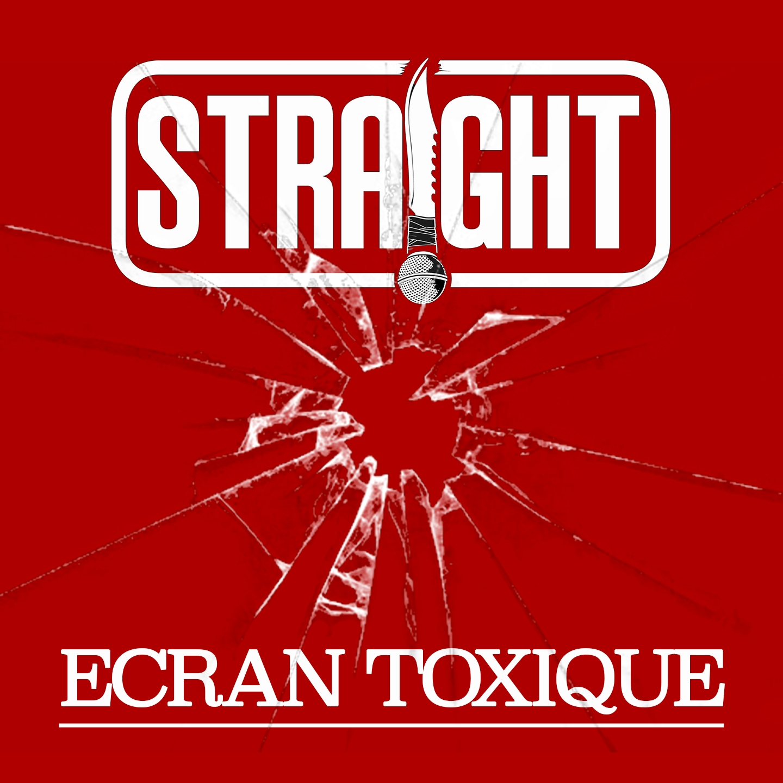 Straight «Ecran toxique»