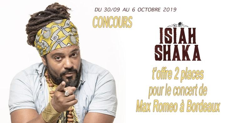 CONCOURS ! Jouez Et Gagnez Vos Places Pour Le Concert De Max Roméo. Offertes Par ISIAH SHAKA