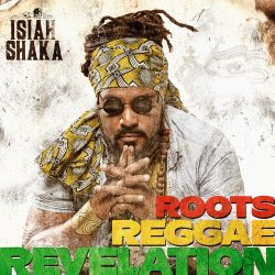 Isiah Shaka « Roots Reggae Revelation »